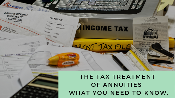 The Tax Treatment of Annuities - What You Need To Know.