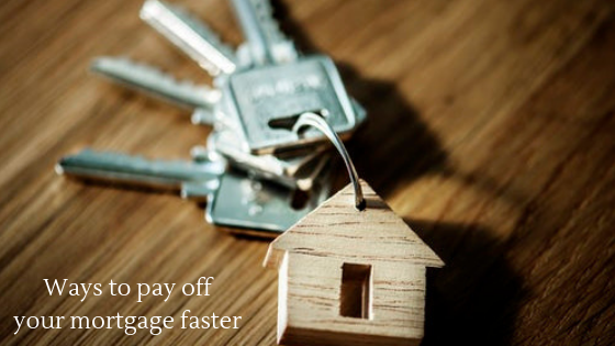 Ways to pay off your mortgage faster